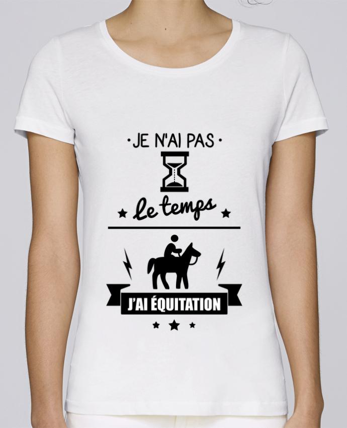 T-shirt Femme Stella Loves Je n'ai pas le temps j'ai équitation par Benichan