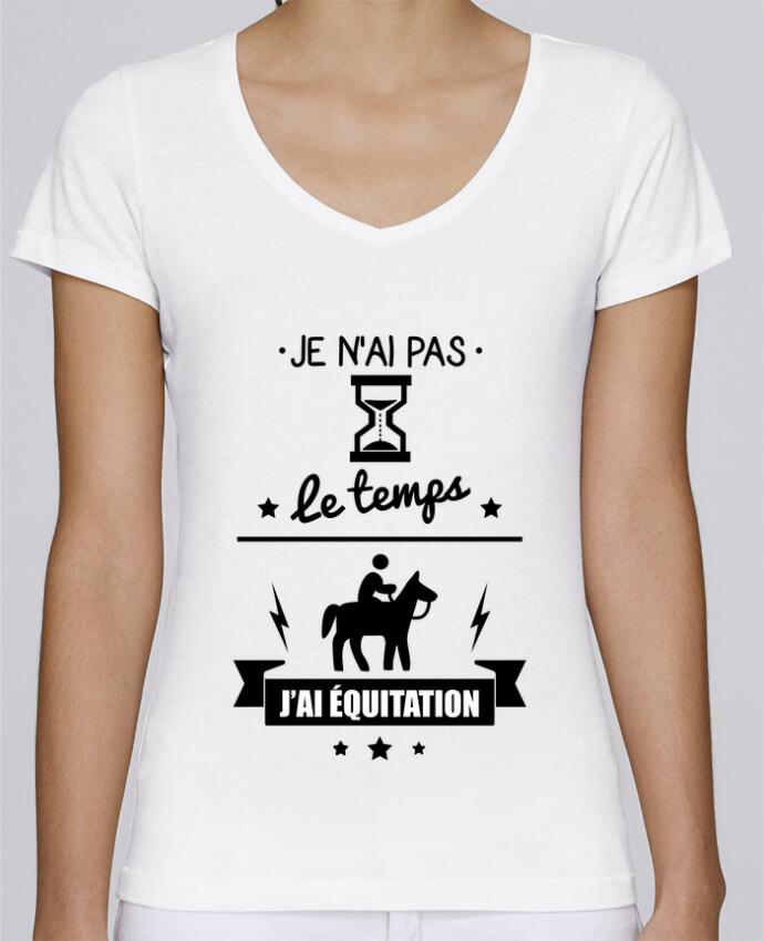 T-shirt Femme Col V Stella Chooses Je n'ai pas le temps j'ai équitation par Benichan