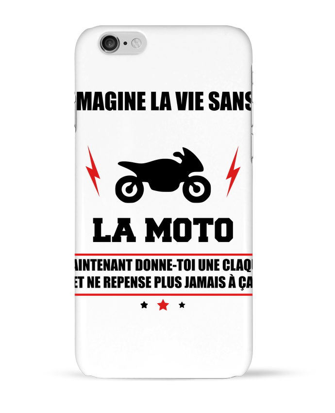 Coque 3D Iphone 6 Imagine la vie sans la moto par Benichan
