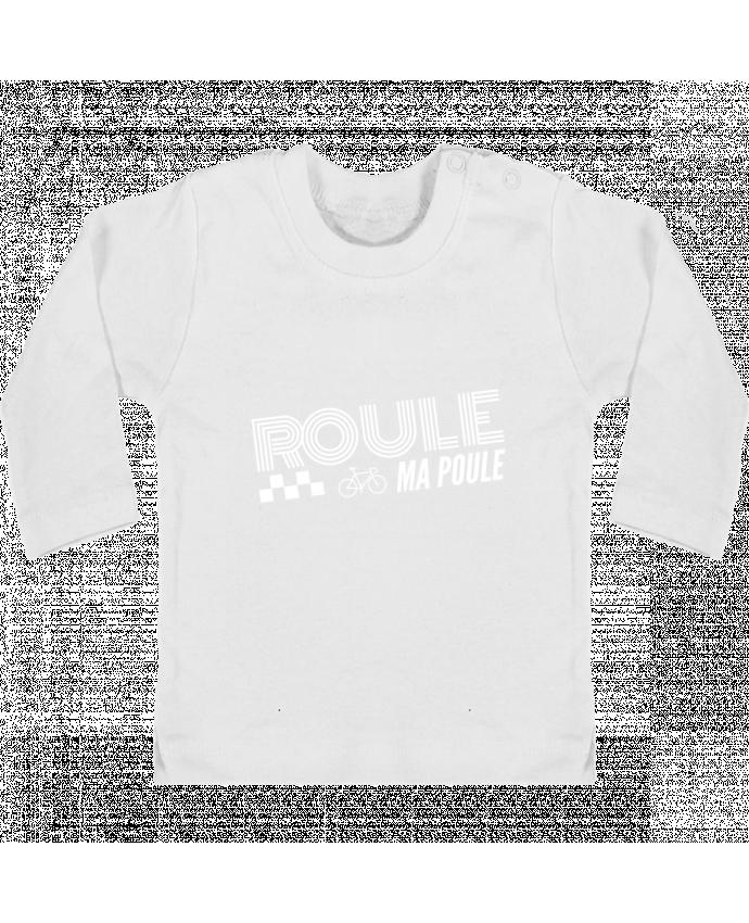 T-shirt bébé Roule ma poule / blanc manches longues du designer justsayin