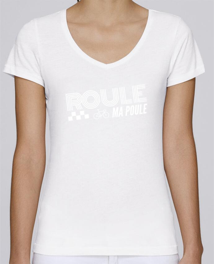 T-shirt Femme Col V Stella Chooses Roule ma poule / blanc par justsayin