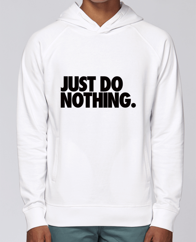 Sweat Capuche Homme Stanley Base Just Do Nothing par Freeyourshirt.com