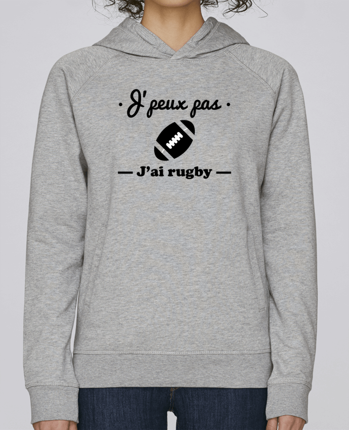 Sweat Capuche Femme Stanley Base J'peux pas j'ai rugby par Benichan