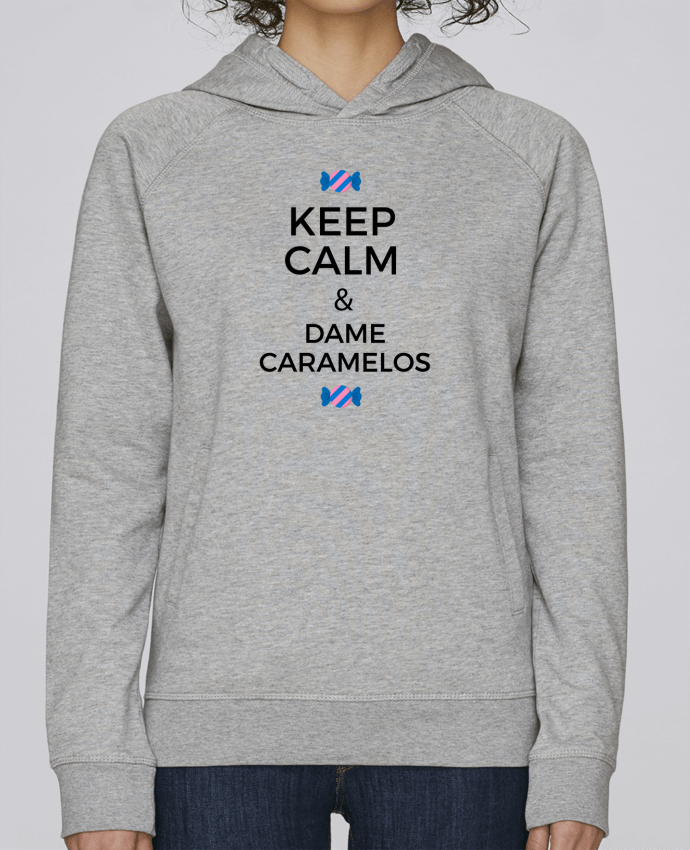 Sweat Capuche Femme Stanley Base Keep Calm and Dame Caramelos par tunetoo