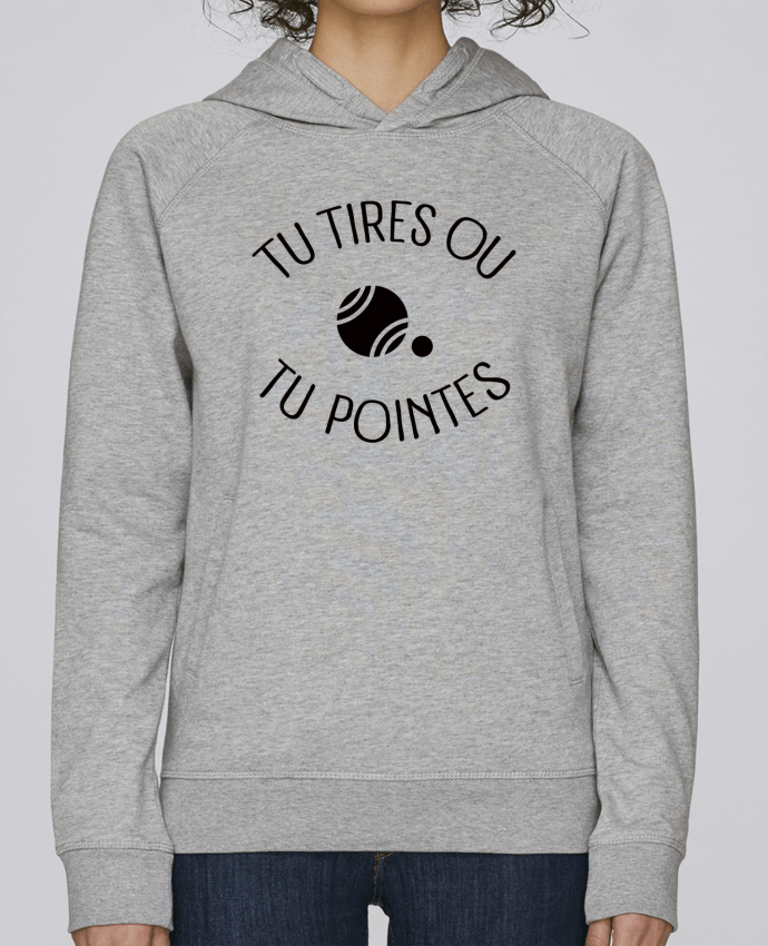 Sweat Capuche Femme Stanley Base Tu Tires Ou Tu Pointes par Freeyourshirt.com