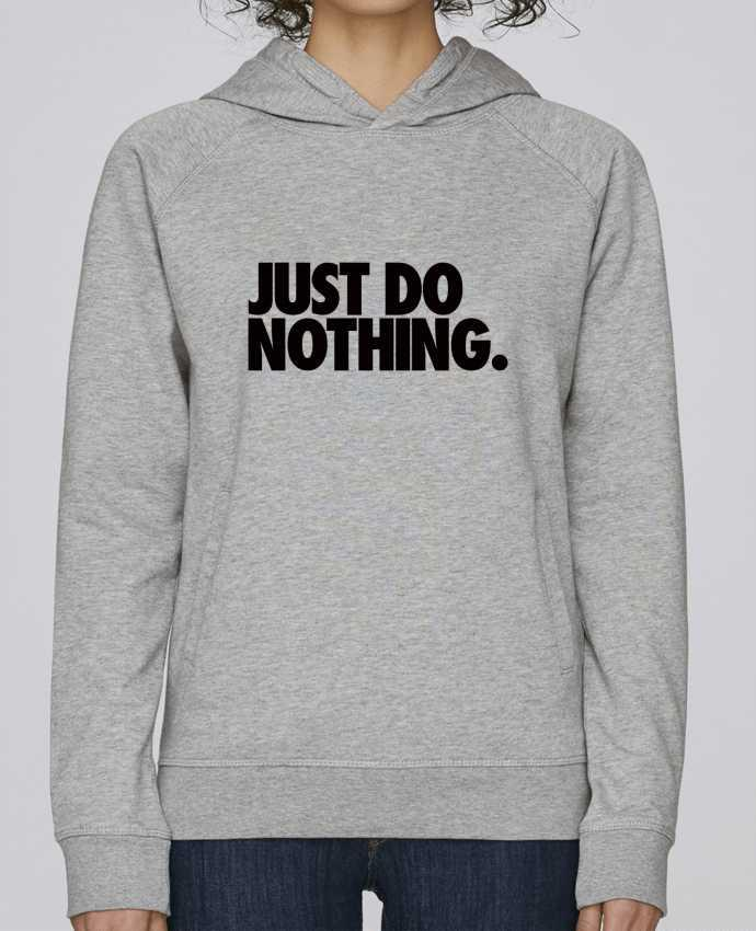 Sweat Capuche Femme Stanley Base Just Do Nothing par Freeyourshirt.com