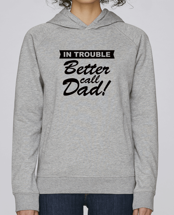 Sweat Capuche Femme Stanley Base Better call dad par Freeyourshirt.com