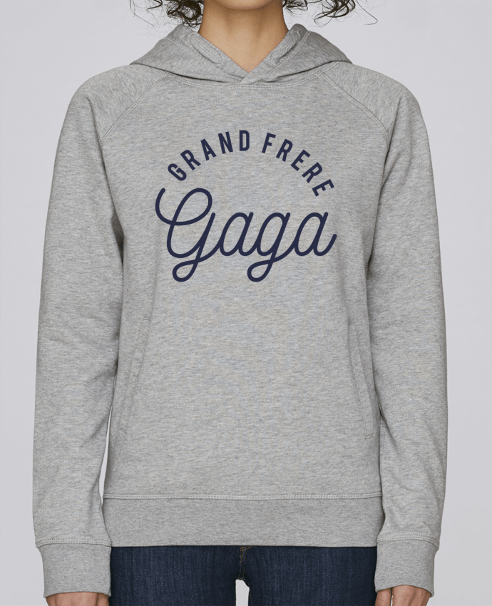 Sweat Capuche Femme Stanley Base Grand frère gaga par tunetoo