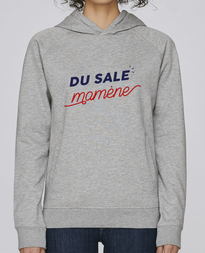 Sweat Capuche Femme Stanley Base du sale mamène by Ruuud par Ruuud