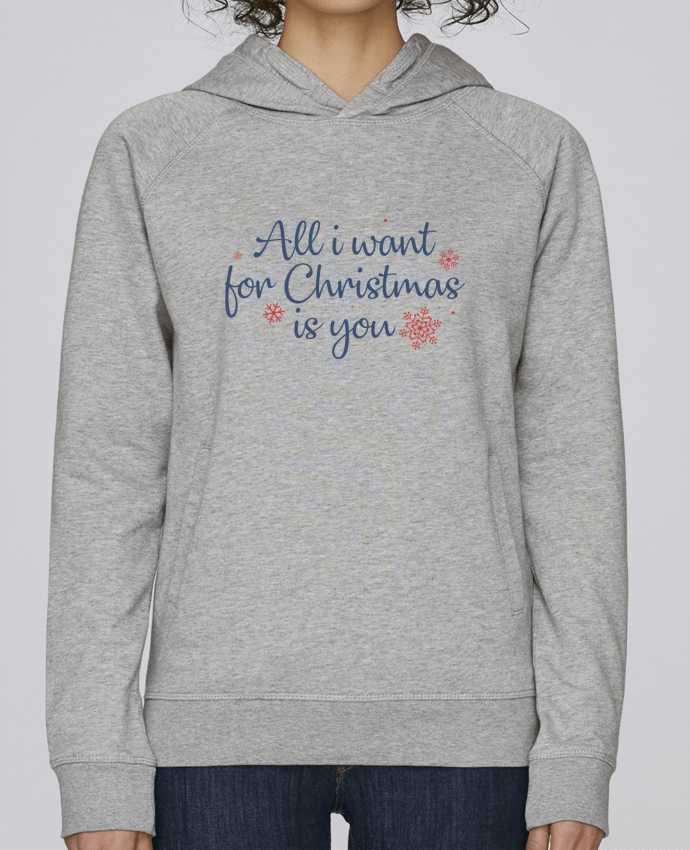 Sweat Capuche Femme Stanley Base All i want for christmas is you par Nana