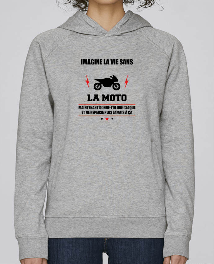 Sweat Capuche Femme Stanley Base Imagine la vie sans la moto par Benichan