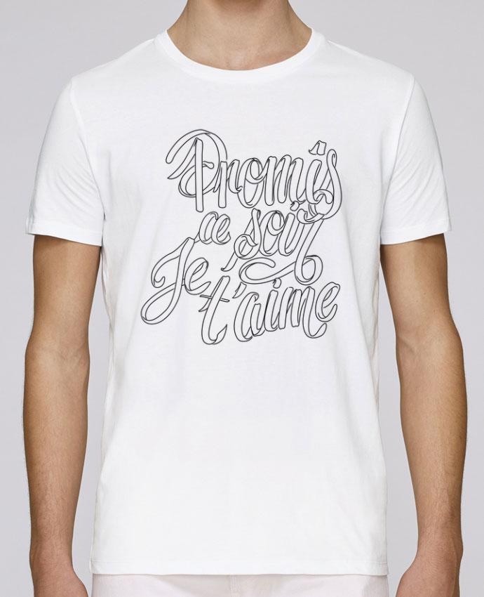 T-Shirt Col Rond Stanley Leads Ce soir je t'aime par Promis