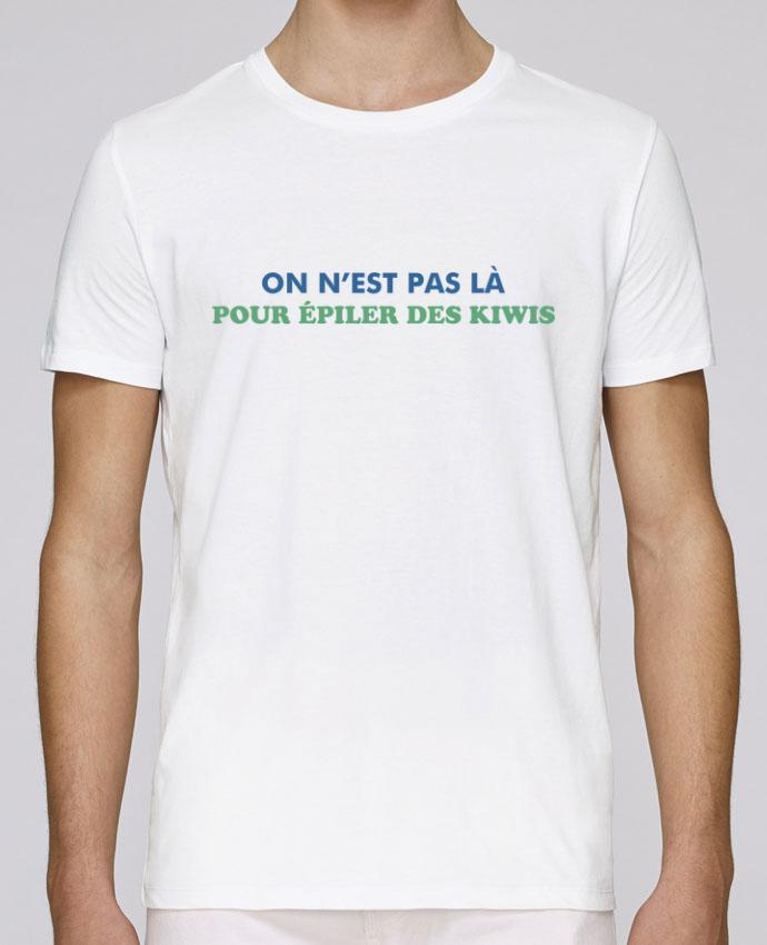 T-Shirt Col Rond Stanley Leads On n'est pas là pour épiler les kiwis par tunetoo