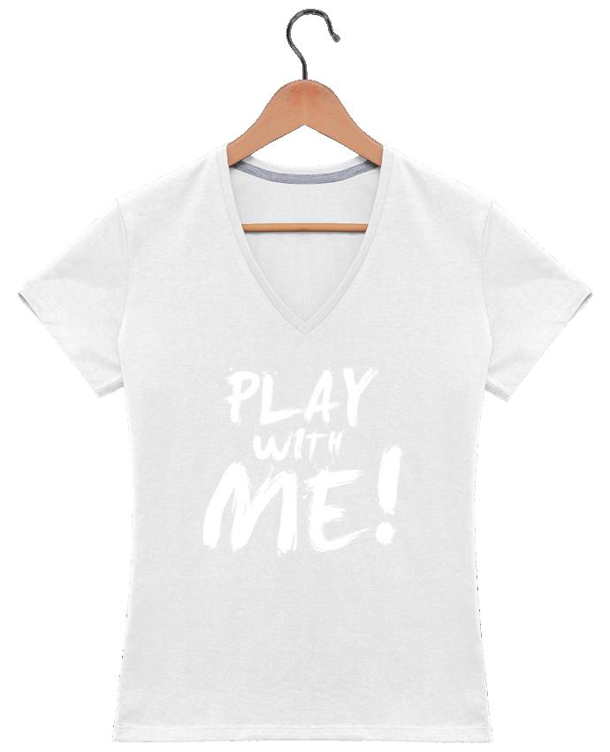 T-shirt Col V Femme 180 gr Play with me ! par tunetoo
