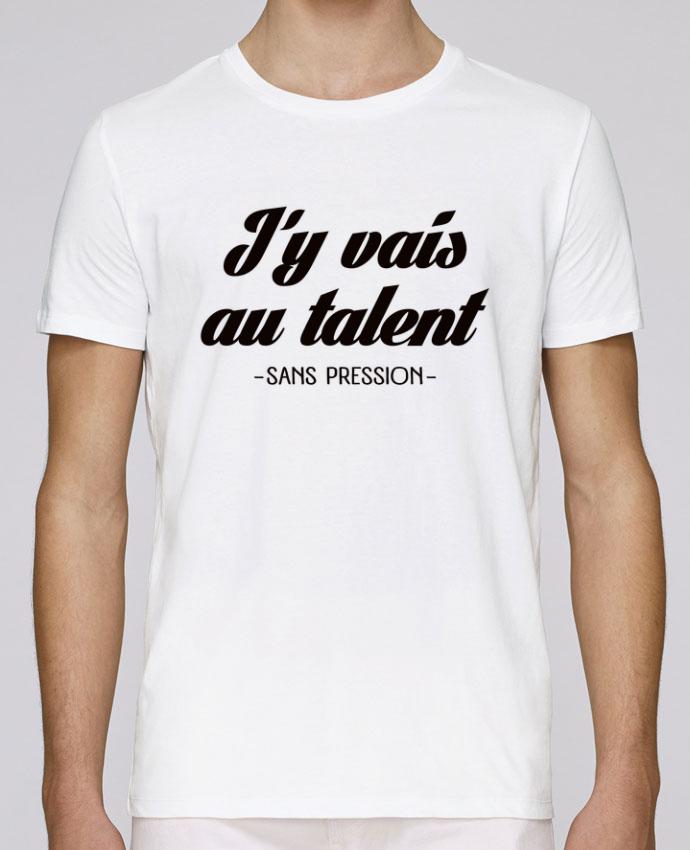 T-Shirt Col Rond Stanley Leads J'y vais au talent.. Sans pression par Freeyourshirt.com