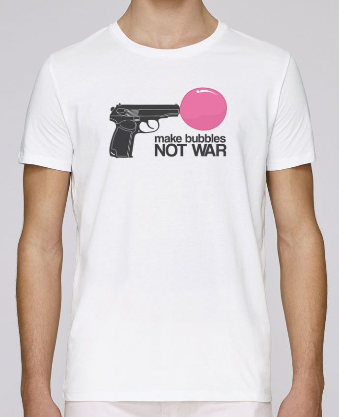 T-Shirt Col Rond Stanley Leads Make bubbles NOT WAR par justsayin