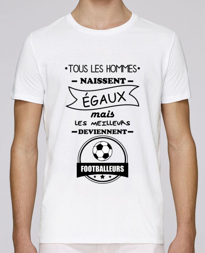 T-Shirt Col Rond Stanley Leads Tous les hommes naissent égaux mais les meilleurs deviennent footballeurs, footballeur, foot