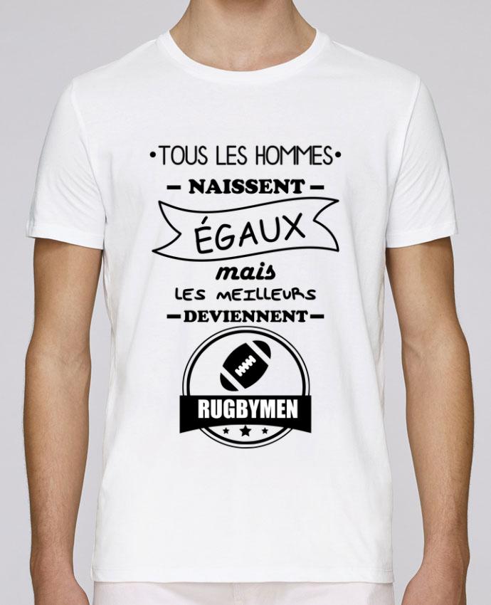 T-Shirt Col Rond Stanley Leads Tous les hommes naissent égaux mais les meilleurs deviennent rugbymen, rugbyman, rugby par B