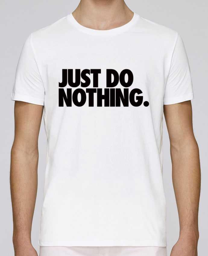 T-Shirt Col Rond Stanley Leads Just Do Nothing par Freeyourshirt.com