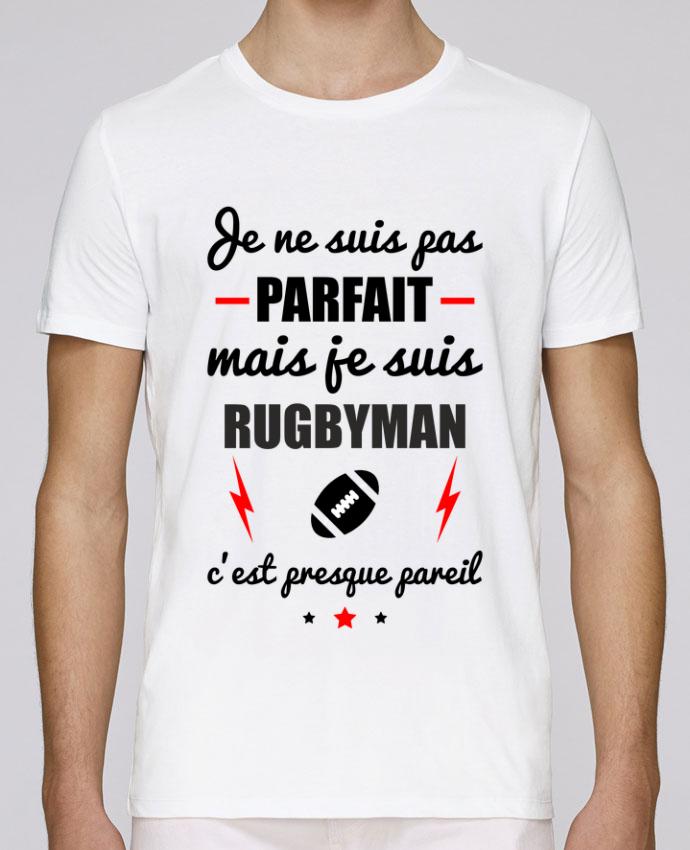 T-Shirt Col Rond Stanley Leads Je ne suis pas parfait mais je suis rugbyman c'est presque pareil par Benichan
