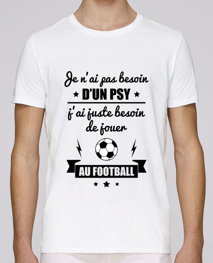 T-Shirt Col Rond Stanley Leads Je n'ai pas besoin d'un psy, j'ai juste besoin d'aller jouer au foot par Benichan