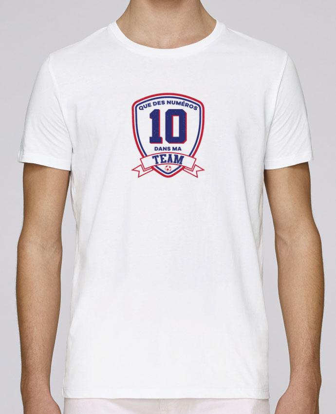 T-Shirt Col Rond Stanley Leads Que des numéros 10 dans ma team par tunetoo