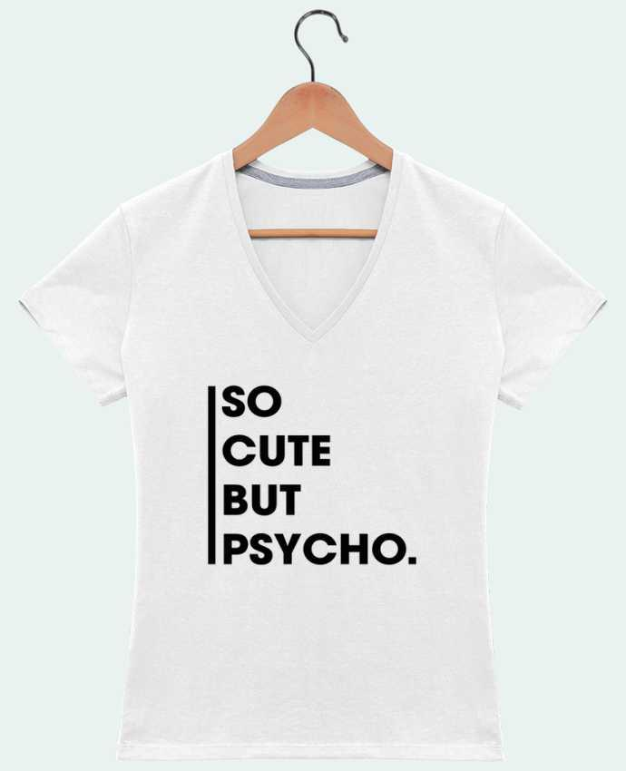 T-shirt Col V Femme 180 gr So cute but psycho. par tunetoo