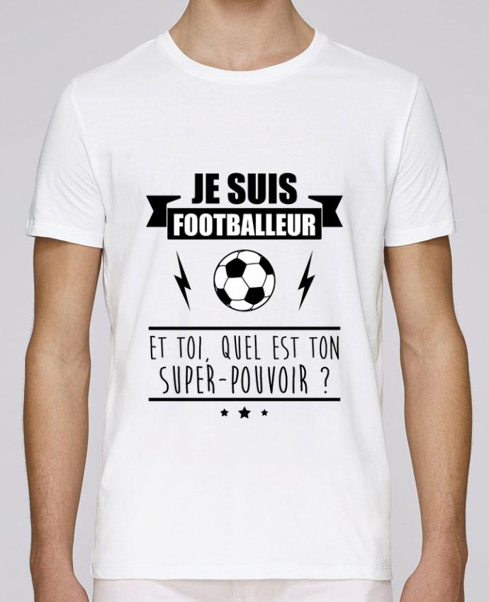 T-Shirt Col Rond Stanley Leads Je suis footballeur et toi, quel est ton super-pouvoir ? par Benichan