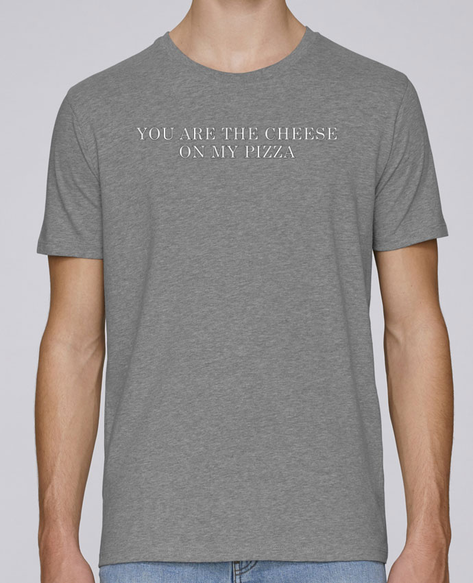 T-Shirt Col Rond Stanley Leads Your are the cheese on my pizza par tunetoo