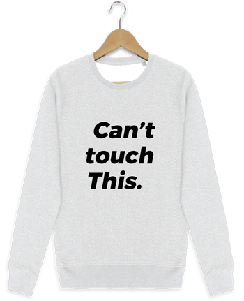 Sweat-shirt Stanley stella modèle seeks can't touch this. par tunetoo