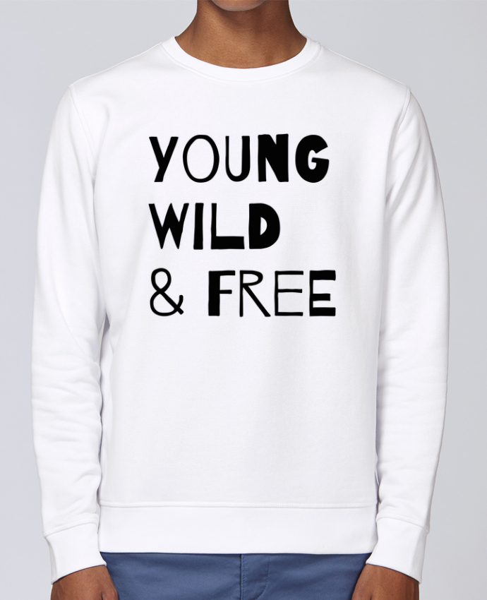 Sweat Col rond Unisex Stanley Stella Rise YOUNG, WILD, FREE par tunetoo