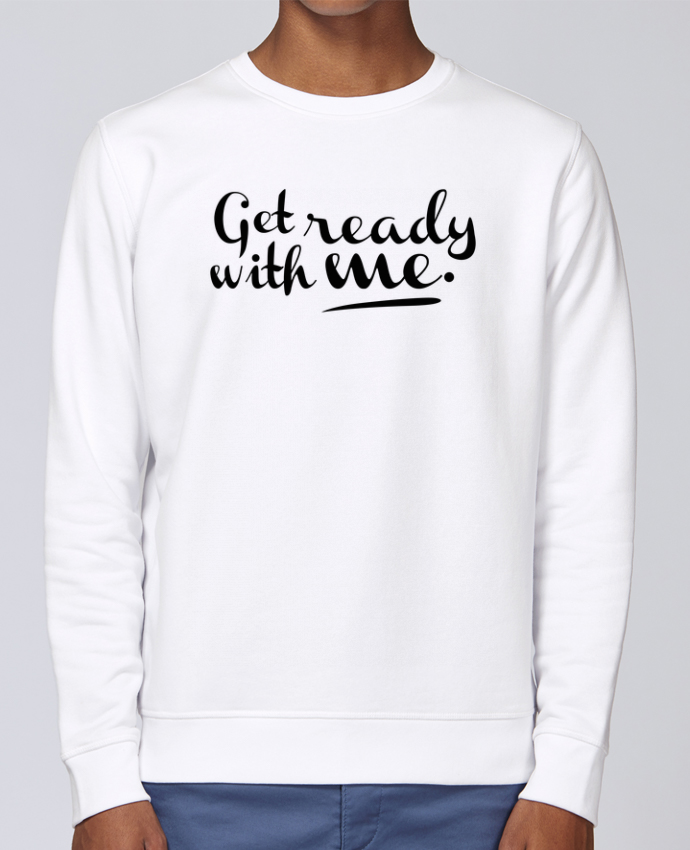 Sweat Col rond Unisex Stanley Stella Rise Get ready with me par tunetoo