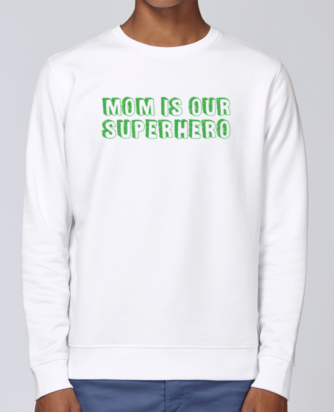 Sweat Col rond Unisex Stanley Stella Rise Mom is our superhero par tunetoo