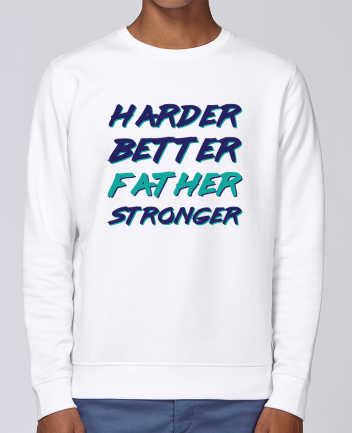 Sweat Col rond Unisex Stanley Stella Rise Harder Better Father Stronger par tunetoo