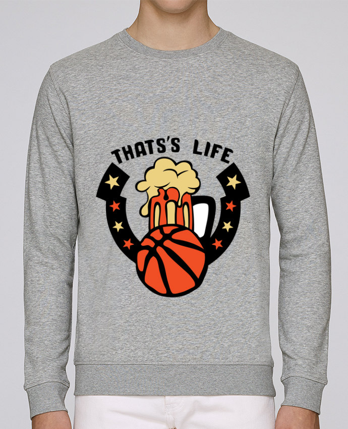 Sweat Col rond Unisex Stanley Stella Rise basketball biere citation thats s life message par Achille