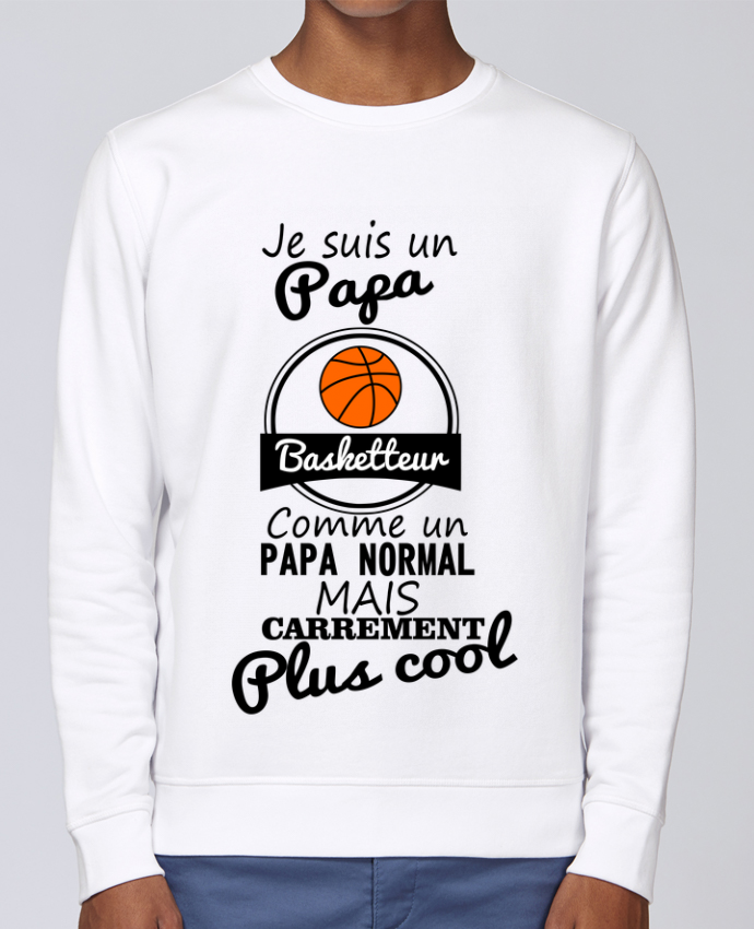 Sweat Col rond Unisex Stanley Stella Rise Je suis un papa basketteur comme un papa normal mais carrément plus cool par Benichan