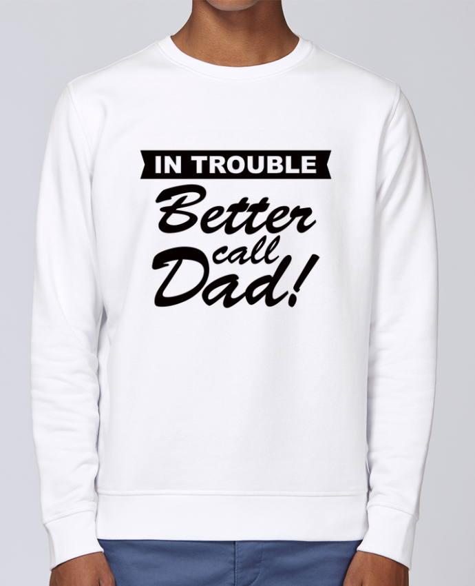 Sweat Col rond Unisex Stanley Stella Rise Better call dad par Freeyourshirt.com