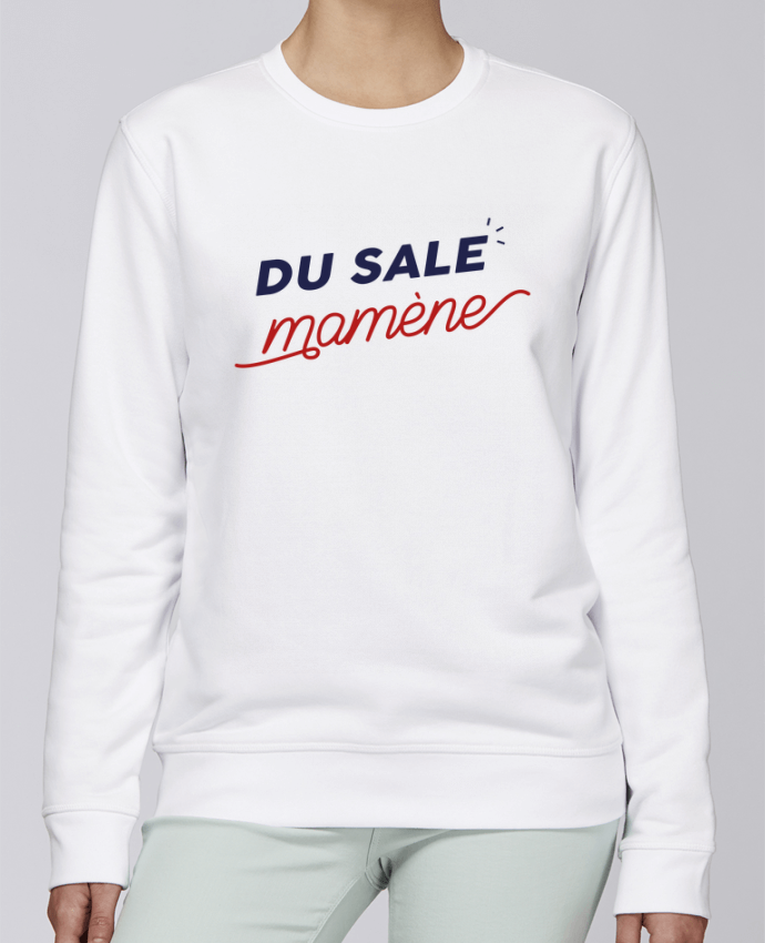 Sweat Col rond Unisexe Stanley Stella Rise du sale mamène by Ruuud par Ruuud
