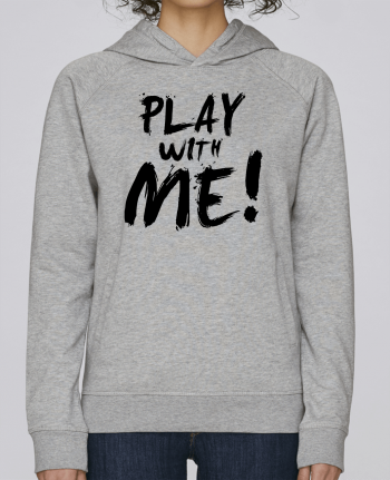 Sweat Capuche Femme Stanley Base Play with me ! par tunetoo