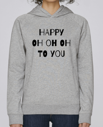 Sweat Capuche Femme Stanley Base Happy OH OH OH to you par tunetoo