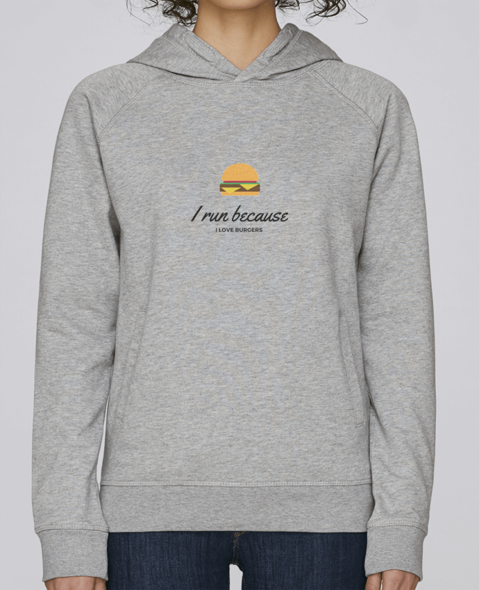 Sweat Capuche Femme Stanley Base I run because I love burgers par Dream & Inspire