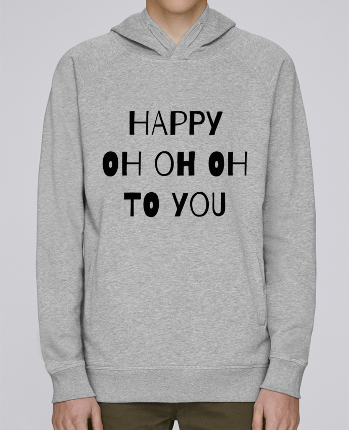 Sweat Capuche Homme Stanley Base Happy OH OH OH to you par tunetoo