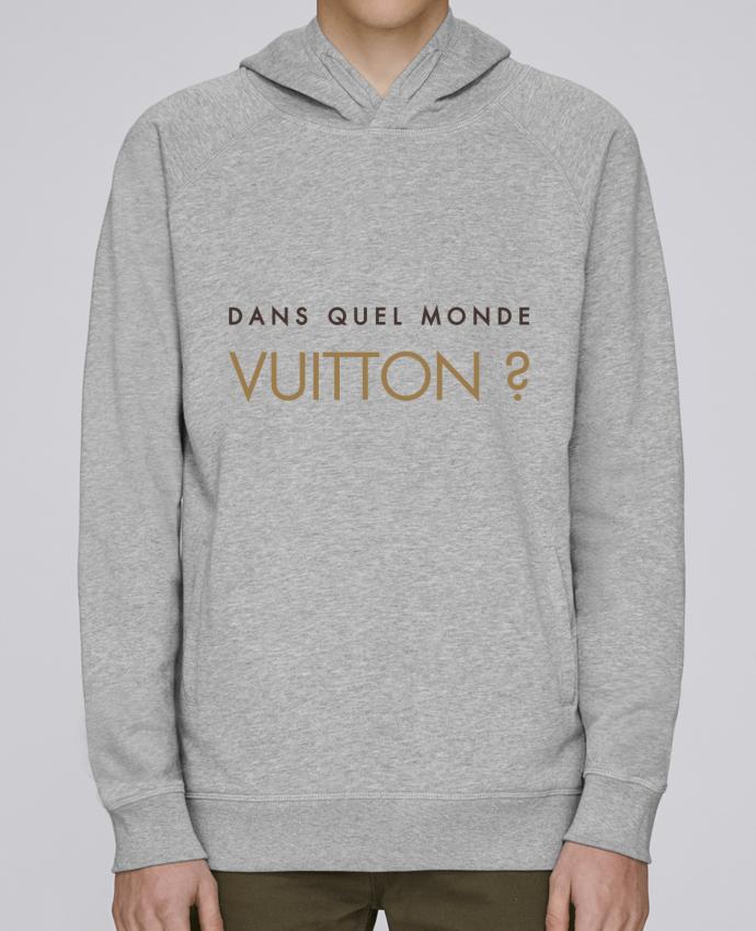 Sweat Capuche Homme Stanley Base Dans quel monde Vuitton ? par tunetoo