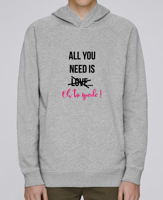 Sweat Capuche Homme Stanley Base All you need is ... oh ta gueule ! par tunetoo