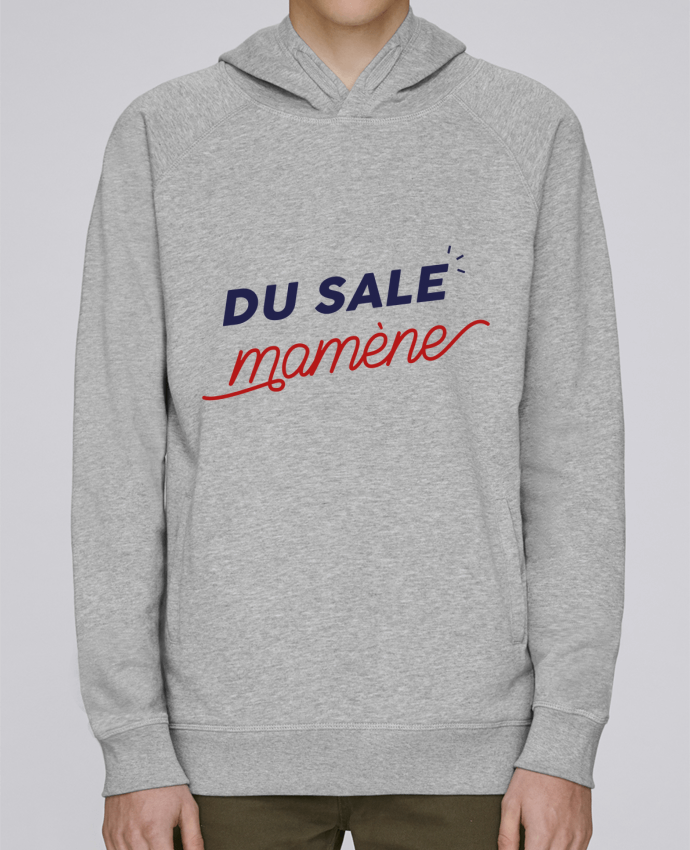 Sweat Capuche Homme Stanley Base du sale mamène by Ruuud par Ruuud