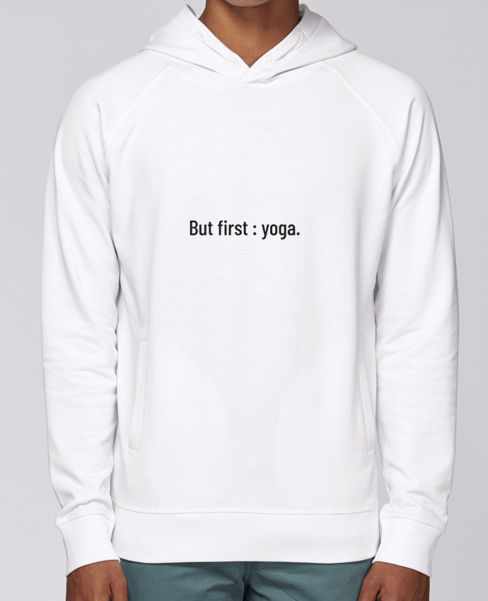 Sweat Capuche Homme Stanley Base But first : yoga. par Folie douce
