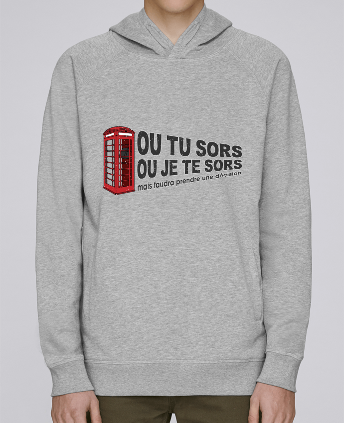 Sweat Capuche Homme Stanley Base Ou tu sors ou j'te sors Citation Dikkenek par tunetoo