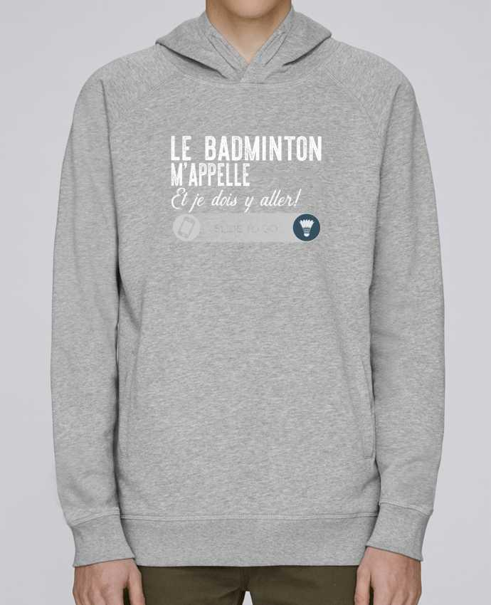 Sweat Capuche Homme Stanley Base Badminton m'appelle par Original t-shirt