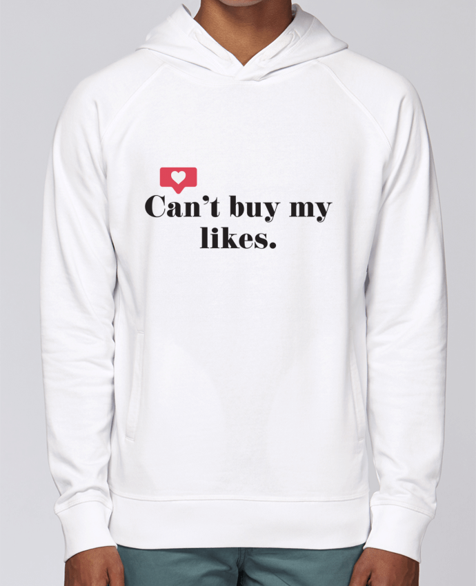 Sweat Capuche Homme Stanley Base Can't buy my likes par tunetoo