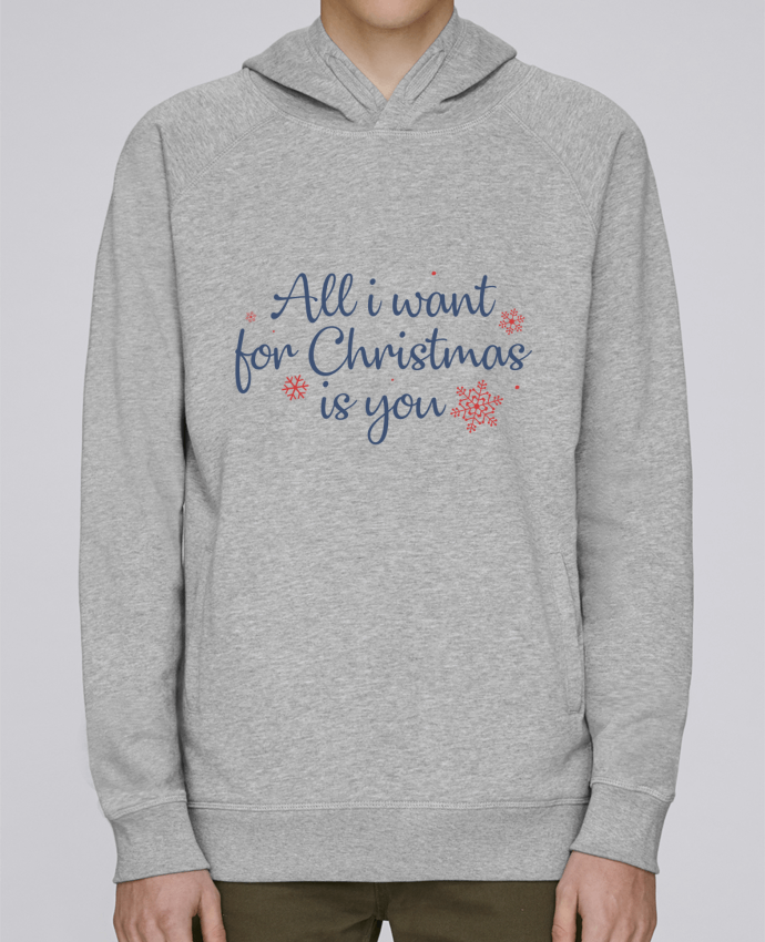 Sweat Capuche Homme Stanley Base All i want for christmas is you par Nana